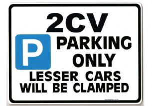 2CV Car Parking Sign - Gift for CITROEN DOLLY  Dyane DEUX owner Size Large 205 x 270mm